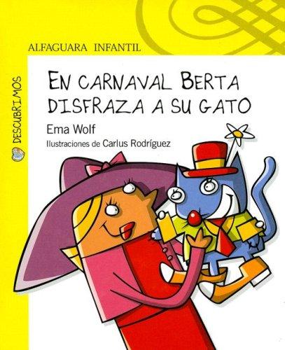 En Carnaval Berta Disfraza a Su Gato (Descubrimos) (Spanish Edition): Wolf, Ema