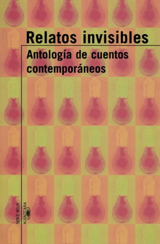 9789870403012: Relatos Invisibles: Antologia de Cuentos Contemporaneos (Alfaguara Serie Roja)
