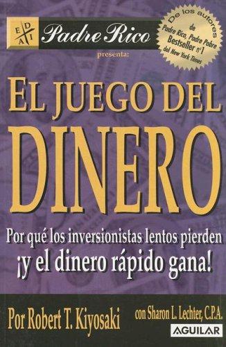 9789870403067: El Juego del Dinero: Por Que los Inversionistas Lentos Pierden y el Dinero Rapido Gana! (Spanish Edition)
