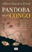 Pandora En El Congo (Spanish Edition): Pinol Sanchez, Albert