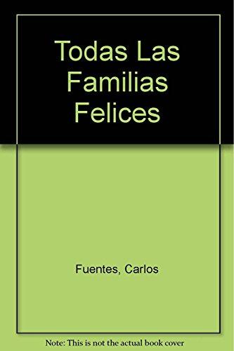 9789870405573: Todas Las Familias Felices (Spanish Edition)