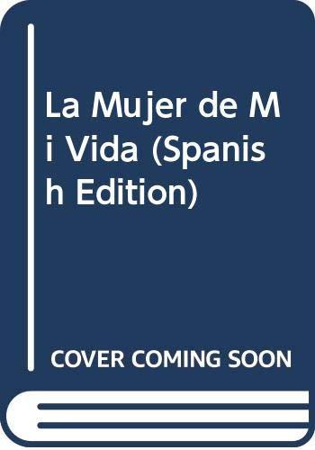 9789870405900: La Mujer de Mi Vida (Spanish Edition)