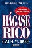 9789870407515: Hagase Rico - Gane El 5% Diario