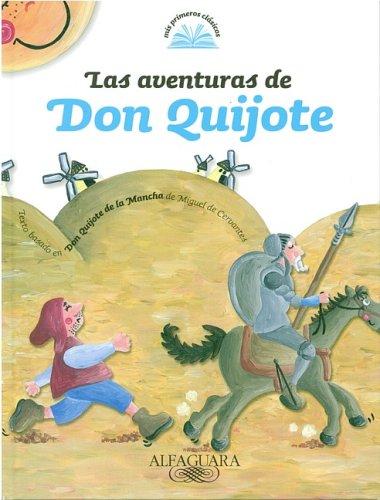 Las Aventuras de Don Quijote (Mis Primeros Clasicos) (Spanish Edition): Cervantes, Miguel De