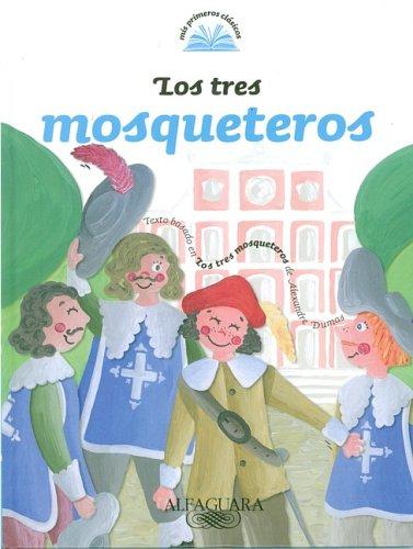 9789870407737: Los Tres Mosqueteros = The Three Musketeers (Mis Primeros Clasicos)