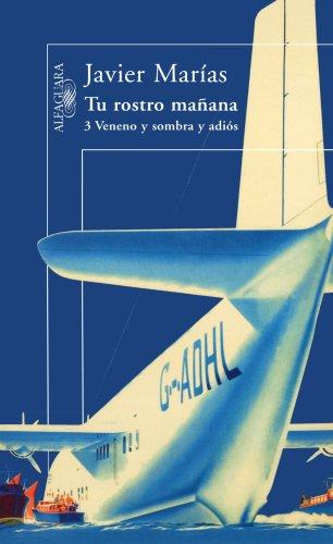 9789870408123: Tu Rostro Manana 3. Veneno y Sombra y Adios (3 Veneno y Sombra y Adios) (Spanish Edition)