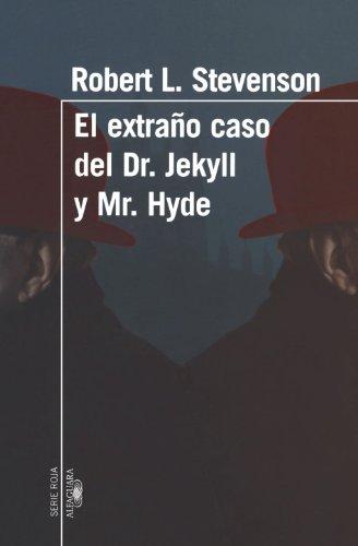 9789870409236: El Extrano Caso del Dr. Jeckyll y Mr. Hyde (Dr. Jeckyll and Mr. Hyde) (Serie Roja Alfaguara)