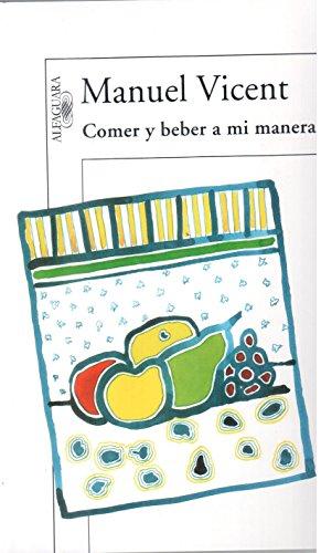 9789870409847: COMER Y BEBER A MI MANERA