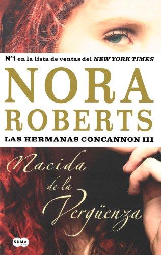 9789870410294: Nacida en la verguenza: Las hermanas Concannon (III) (Spanish Edition)