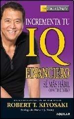 9789870414049: INCREMENTA TU IQ FINANCIERO