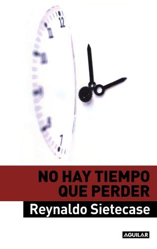 9789870418993: No Hay Tiempo Que Perder (Spanish Edition)