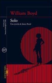 9789870432012: Solo - Una Novela De James Bond