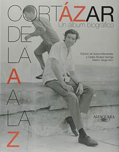 9789870432463: Cortßzar de la A a la Z : un ßlbum biogrßfico