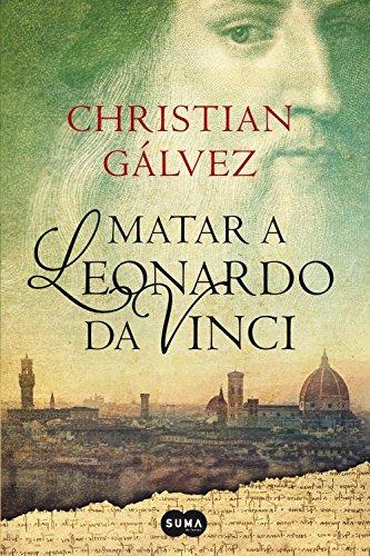 9789870434689: Matar A Leonardo Da Vinci