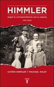 HIMMLER SEGUN LA CORRESPONDENCIA CON SU ESPOSA: WILDT