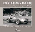 Jose Froilan Gonzalez: The Pampas Bull