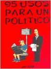 9789870513315: 95 Usos Para Un Politico
