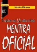 9789870513674: La Mentira Oficial (Spanish Edition)