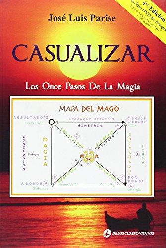 Casualizar: los once pasos de la magia: José Luis Parise