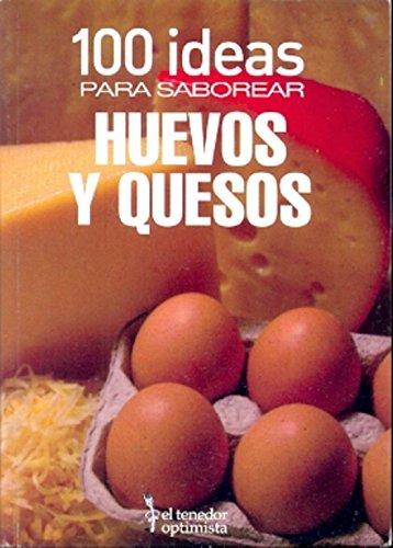 9789870805939: 100 ideas para saborear huevos y quesos