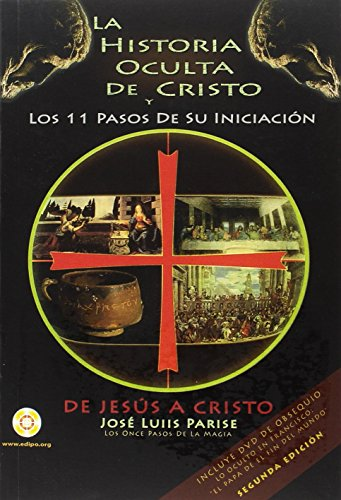 La historia oculta de Cristo: JOSÉ LUIS PARISE