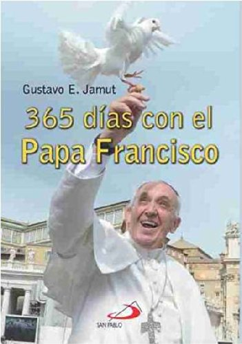 365 Días Con El Papa Francisco: Jamut, Gustavo E.