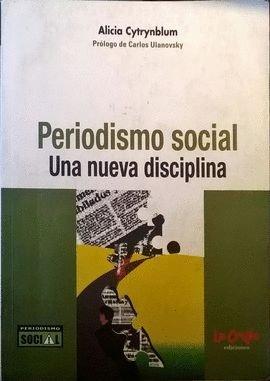 9789871004577: Periodismo social. una nueva disciplina