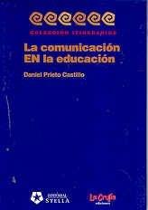 9789871004805: La Comunicacion En La Educacion