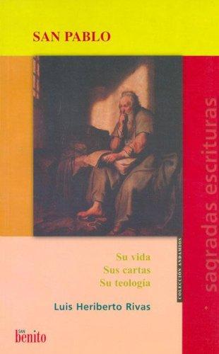 9789871007233: San Pablo - Su Vida, Sus Cartas, Su Teologia (Spanish Edition)