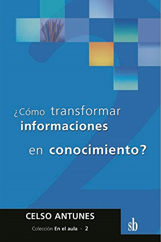 COMO TRANSFORMAR INFORMACIONES EN CONOCIMIENTO?: ANTUNES, CELSO