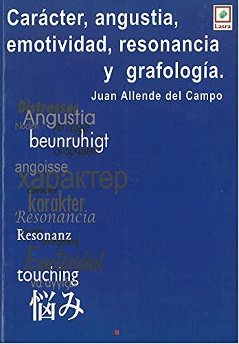 9789871008087: CARACTER, ANGUSTIA, EMOTIVIDAD, RESONANCIA Y GRAFOLOGIA (Spanish Edition)