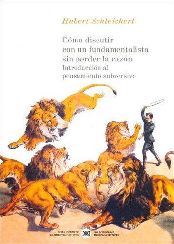 9789871013319: Como Discutir Con Un Fundamentalista Sin Perder La Razon (Spanish Edition)