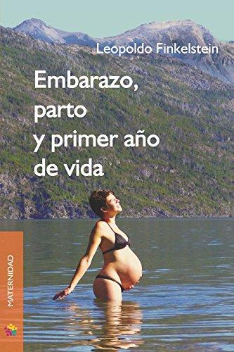 9789871021758: Embarazo, Parto Y Primer Año De Vida