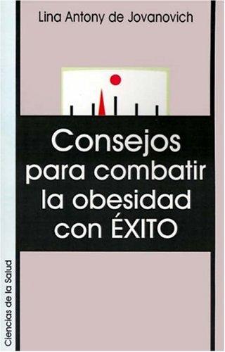 9789871022052: Consejos Para Combatir la Obesidad Con Exito