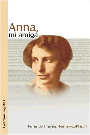 Anna, mi amiga (Spanish Edition): Fernando Jimenez Hernandez-Pinzon