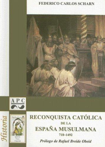 9789871036240: Reconquista Catolica de la Espana Musulmana: 718-1492 (Spanish Edition)