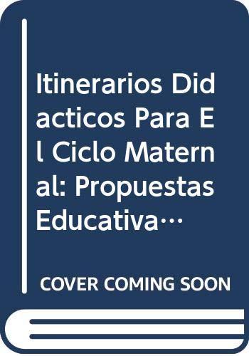 9789871061235: Itinerarios Didacticos Para El Ciclo Maternal: Propuestas Educativas Para Niños De 0 a 3 Años