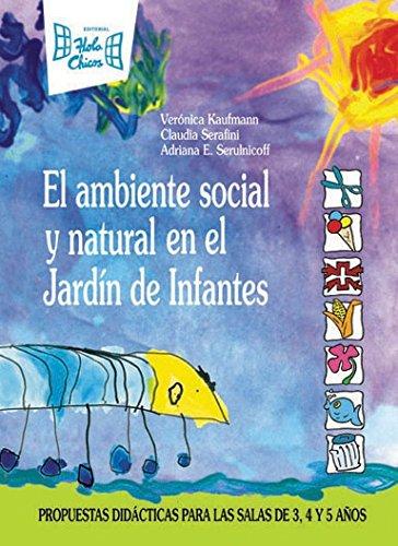 9789871061242: El Ambiente Social Y Natural En El Jardin De Infantes: Propuestas Didacticas Para 3, 4 Y 5 Años (Spanish Edition)