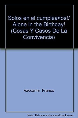 Solos en el cumpleaños!/ Alone in the: Vaccarini, Franco