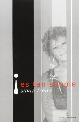 Es Tan Simple (Spanish Edition): Freire, Silvia