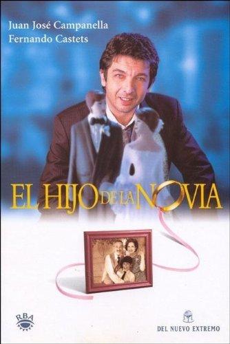 El Hijo de La Novia (Spanish Edition): Campanella, Juan Jose; Castets, Fernando