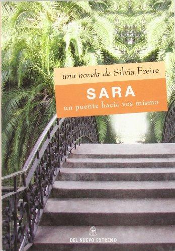 Sara: Un Puente Hacia Vos Mismo (Spanish: Freire, Silvia