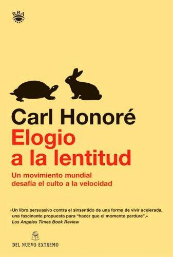 9789871068746: Elogio de la lentitud/ The Power of Slow (Spanish Edition)