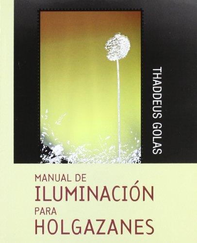 9789871068845: Manual de Iluminacion Para Holgazanes (Spanish Edition)