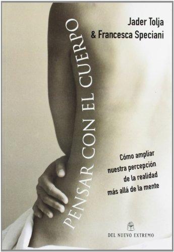 Pensar Con El Cuerpo (Spanish Edition): Jader Tolja