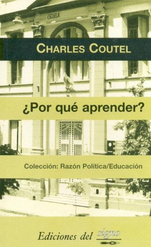 Por Que Aprender?/ Why Learn? (Spanish Edition): Charles Coutel