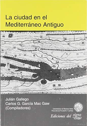 La Ciudad En El Mediterraneo Antiguo/ the City in the Old Mediterranean (Razon Politica) (...