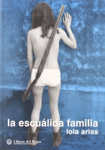 9789871075003: La escualida familia