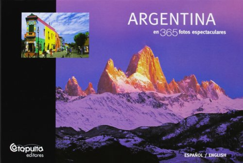 9789871078509: Argentina En 365 Fotos Espectaculares