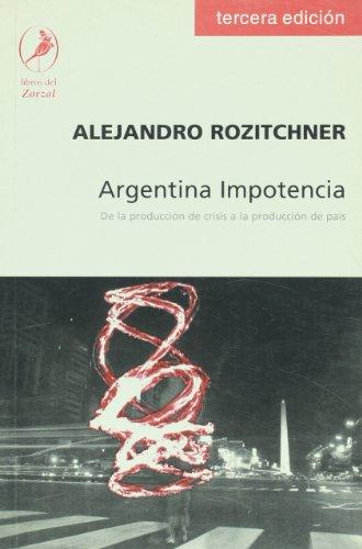 9789871081103: Argentina Impotencia (Spanish Edition)